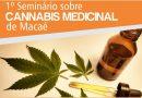 Macaé realiza seminário para discutir uso medicinal da cannabis